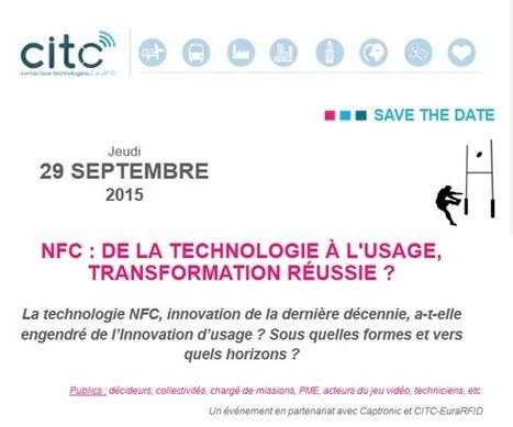 [Evènement] 29 septembre 2015 : NFC, de la technologie à l'usage : transformation réussie ? | CITC - Contactless Technologies / EuraRFID | Internet du Futur | Scoop.it