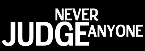 Never judge anyone | Wisdom Quotes and Stories | #BetterLeadership | Scoop.it