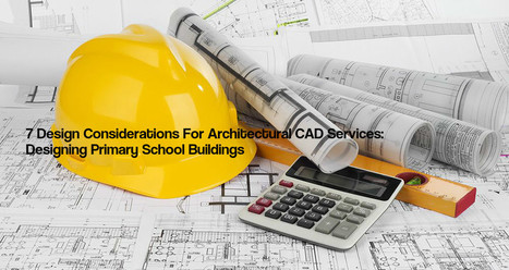 7 Design Considerations For Architectural CAD Services: Designing Primary School Buildings (Continued..2) | The AEC Associates | Scoop.it