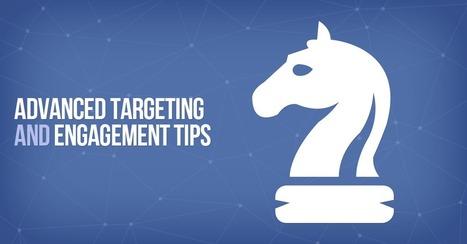 Advanced Facebook Tips: Targeting & Engagement | Facebook Engagement | Scoop.it