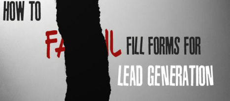 How to Fail at Fill Forms for Lead Generation   Tips for your lead generation   Scoop.it
