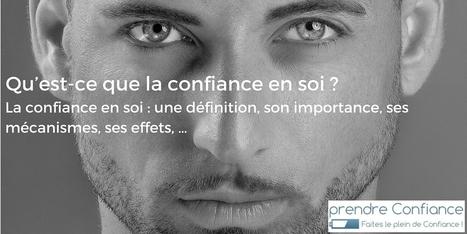 Qu'est-ce que la confiance en soi ? Quelles en sont ses mécanismes? | For Him Blog | Scoop.it