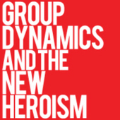 Group Dynamics and the New Heroism   Psychology, Sociology & Neuroscience   Scoop.it