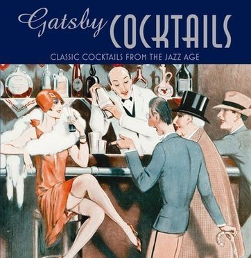 Gatsby Cocktails: Classic Cocktails from The Jazz Age | WNMC Music | Scoop.it
