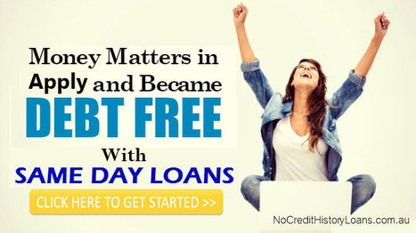 Simple Lending Steps To Avail Appropriate Option Of Same Day Loans! — Medium | No Credit History Loans | Scoop.it