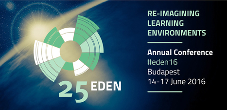EDEN 2016 Annual Conference - #eden16 | Open Flexible and E-Learning Knowledge Base | Scoop.it