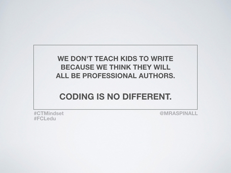 Coding: Developing Rigorous Thinkers | iPads, MakerEd and More  in Education | Scoop.it