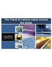 The Trend of I-phone cases around the Globe   squarekey   Scoop.it