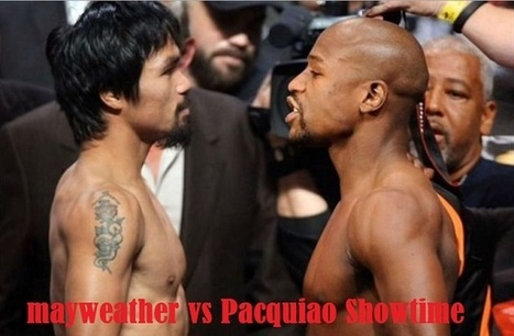 Showtime PPV Boxing Mayweather vs Pacquiao Live Online | Mayweather vs Pacquiao Live Stream TV | Live Stream | Scoop.it