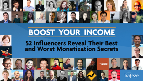 Boost Your Income: 52 Influencers Reveal Their Best and Worst Monetization Secrets | The Content Marketing Hat | Scoop.it