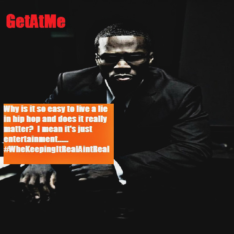 GetAtMe Why is it so easy to live a lie in hiphop?  Does it really matter? | GetAtMe | Scoop.it