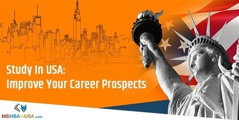 7 Ways Studying In USA Improves Your Career Prospects | Profile Evaluation| University Search| Discussion Forum | Scoop.it