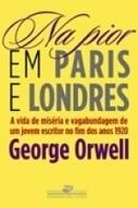 NA PIOR EM PARIS E LONDRES - George Orwell - Companhia das Letras   Jornalismo Literário   Scoop.it