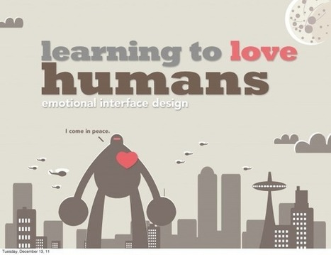 Learning to Love Humans: Emotional Interface Design - Cesar ... | Emotional Design | Scoop.it