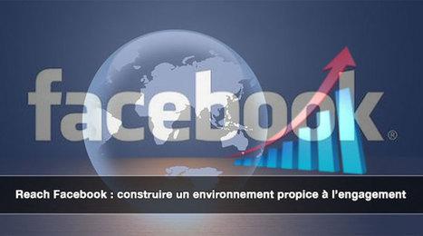 Reach Facebook : mettre l'engagement au centre pour le CM !   Social Media Insights   Scoop.it