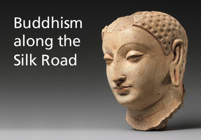 The Metropolitan Museum of Art - Buddhism along the Silk Road   Ancient Civilizations   Scoop.it