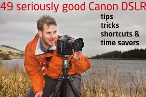 49 seriously good Canon DSLR tips, tricks, time savers and shortcuts | Digital Camera World | Everything from Social Media to F1 to Photography to Anything Interesting | Scoop.it