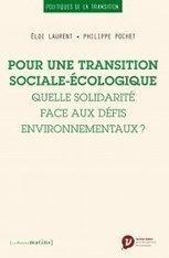 Pour une transition sociale-écologique, Éloi Laurent et Philippe Pochet, Veblen Institute | CULTURE, HUMANITÉS ET INNOVATION | Scoop.it