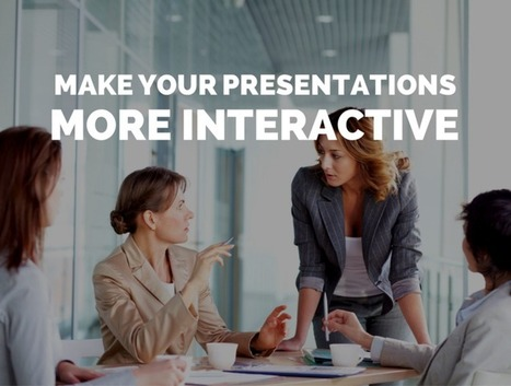 8 Ways to Make Your Presentation More Interactive | Leadership, Innovation, and Creativity | Scoop.it
