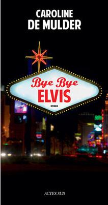 Transfuge - Actualité - Bye Bye Elvis, Caroline de Mulder | -thécaires | Espace adultes | Scoop.it