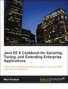 Java EE 6 Cookbook for Securing, Tuning, and Extending Enterprise Applications--Free 60 Page Excerpt | Enterprise Applications | Scoop.it
