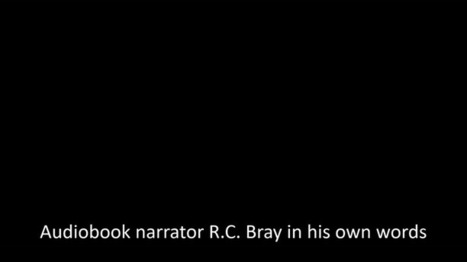 How Voice Actor R.C. Bray Went From Hating Books To Narrating Them for a Living | Inside Voiceover—Cutting-edge Insights + Enlightening, Entertaining News for Voiceover Professionals | Scoop.it