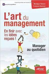 L'art du management : en finir avec les idées reçues ! | Perdir (Personnel de Direction) | Scoop.it