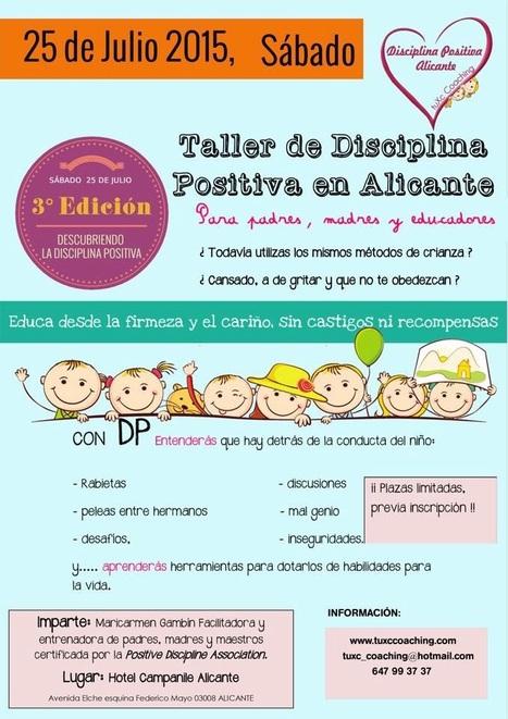 3ª Edición. Taller DESCUBRIENDO LA DISCIPLINA POSITIVA. Para Papás, Mamás y Educadores. | La educación del futuro | Scoop.it