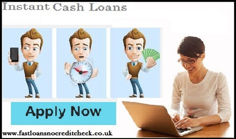Instant Cash Loans- Shot our all immediate cash problems with Easy Money | Fast Loans No Credit Check | Scoop.it