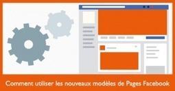 Comment utiliser les nouveaux modèles de Pages Facebook | Communication WEB - Réseaux Sociaux - Veille - Content Marketing - SEO | Scoop.it