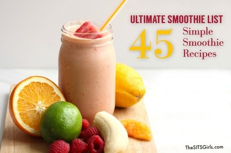 45 Delicious Smoothie Recipes | Healthy Smoothies | Health and Fitness | Scoop.it