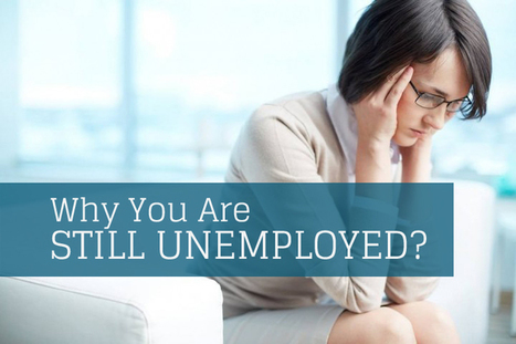 Do You Have Any Idea Why You Are Still Unemployed? | Turkey Talent | EMPLENETABILITY | Scoop.it