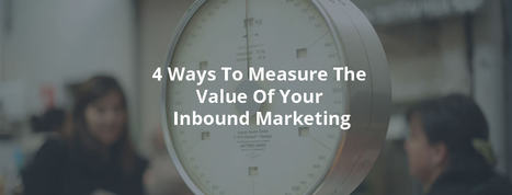 4 Ways To Measure The Value Of Your Inbound Marketing - Inbound Rocket   Social Media Useful Info   Scoop.it