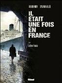 Il était une fois en France - Tome 6 : La Terre promise, par Fabien Nury, Sylvain Vallée (Glénat) | Parlons BD | Scoop.it