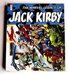 "The Marvel Legacy of Jack Kirby Hardcover Graphic Novel Comic Book | Jack ""King"" Kirby 