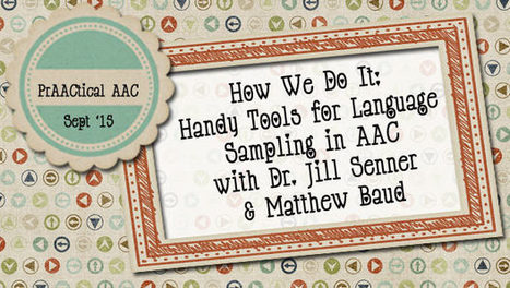 How We Do It: Handy Tools for Language Sampling in AAC with Dr. Jill Senner and Matthew Baud | AAC: Augmentative and Alternative Communication | Scoop.it
