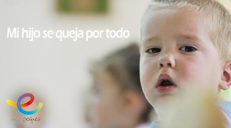 ¿Cómo actuar frente a un hijo que se queja por todo? | Educapeques Networks. Portal de educación | Scoop.it