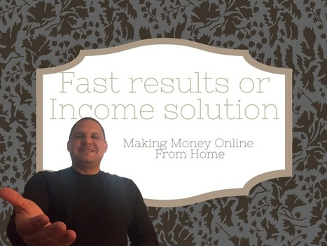 Fast results or real solution: Making money online from home | Social Networking | Scoop.it