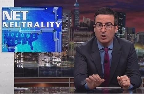 John Oliver's Hilarious Net Neutrality Piece Speaks the Truth | Winning The Internet | Scoop.it