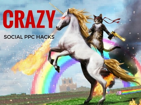 3 Incredible Social PPC Hacks For Crazy Engagement & ROI | Online Marketing Resources | Scoop.it