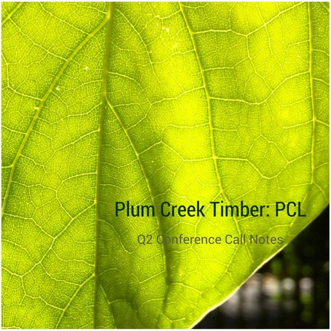 Plum Creek Timber (PCL) Q2 2015 Results - Earnings Call Transcript + Comments... | Risk-Adjusted Returns | Scoop.it
