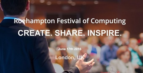 Roehampton University Festival of Computing - ICT in Practice | Transformational Teaching and Technology | Scoop.it