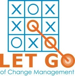 Change Management is Dead. Part 1 of a 5 Part Series | Unstoppable Conversations | Thoughts on Learning and Leadership | Scoop.it