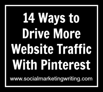 14 Ways to Drive More Website Traffic With Pinterest | Social Marketing Strategy | Scoop.it
