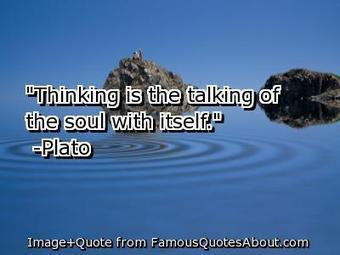 """""""Thinking is the talking of the soul with itself. """"   Spirituality and reflection   Scoop.it"""