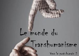 Le monde du Transhumanisme - Vers le post humain ? | Post-Sapiens, les êtres technologiques | Scoop.it