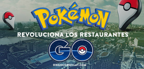 Pokémon Go revoluciona los restaurantes | Diego Coquillat | Seo, Social Media Marketing | Scoop.it