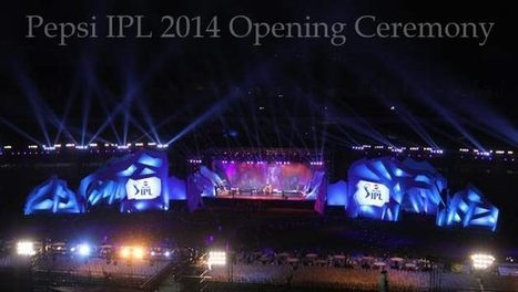 IPL 2014 Opening Ceremony Date and Venue   Pepsi IPL 7   Indian Premeir League 2014   2014 IPL 7 Schdule, Live Score, Match, Live Streaming & Highlights   Scoop.it