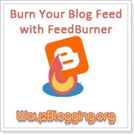 Create and Publish Your Blog Feed with FeedBurner ~ Blogger Widgets | Tips | Trick | Hacks | Help! ~ Way2Blogging | Blogger Help | Scoop.it