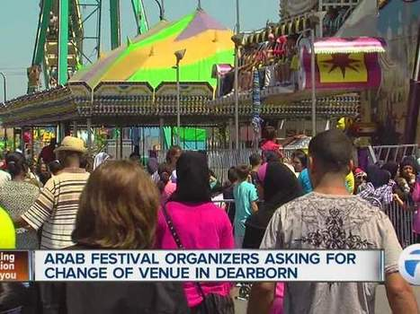 DEARBORNISTAN: Muslims cancel annual Arab Festival because of lawsuits by Christians and Jews who have been attacked there | News You Can Use - NO PINKSLIME | Scoop.it